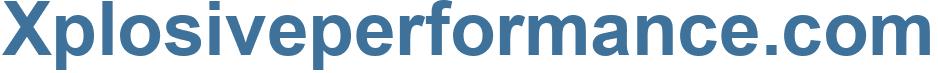 Xplosiveperformance.com - Xplosiveperformance Website